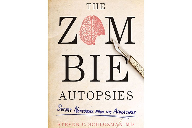 The Zombie Autopsies, by Steven C. Schlozman, assistant professor of psychiatry at Harvard Medical School