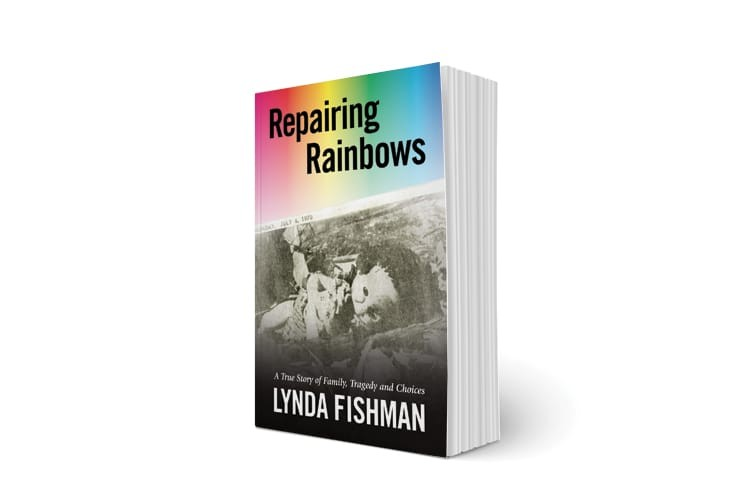 Repairing Rainbows details author Lynda Fishman's journey after losing her mother and sisters in a plane crash